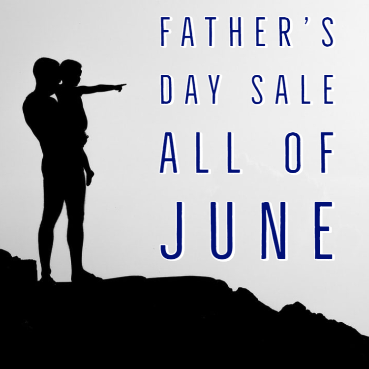 Father's Day Sale All of June